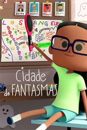 Cidade de fantasmas - 1ª Temporada Completa Download