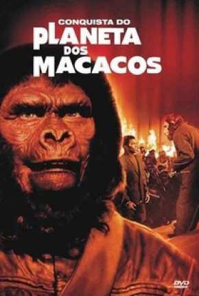 Conquista do Planeta dos Macacos - Conquest of the Planet of the Apes Download