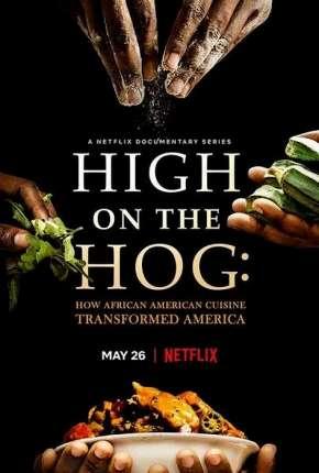 Da África aos EUA - Uma Jornada Gastronômica - 1ª Temporada Completa Legendada Download