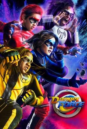 Danger Force - 1ª Temporada Download