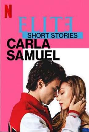 Elite Histórias Curtas - Carla Samuel - 1ª Temporada Completa Download