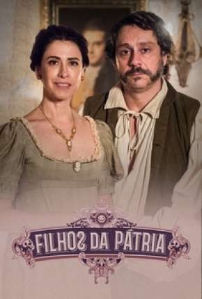 Filhos da Pátria - 1ª Temporada Completa Download