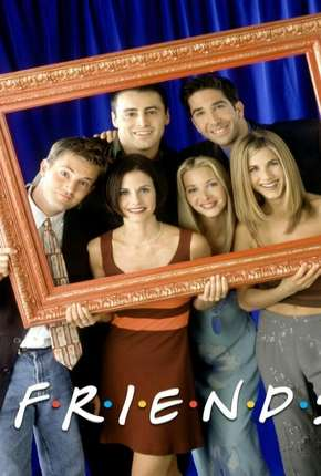 Friends 1ª até 10ª Temporada Download
