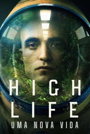 High Life - Uma Nova Vida Download