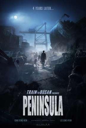 Invasão Zumbi 2 - Península - Legendado e FAN DUB Download