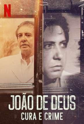 João de Deus - Cura e Crime - 1ª Temporada Completa Download