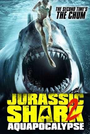 Jurassic Shark 2 - Aquapocalypse - Legendado Download
