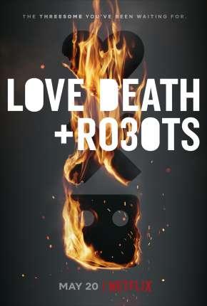 Love, Death e Robots - Amor, Morte e Robôs - 2ª Temporada Download