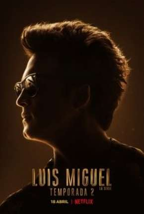 Luis Miguel - A Série - 2ª Temporada Download