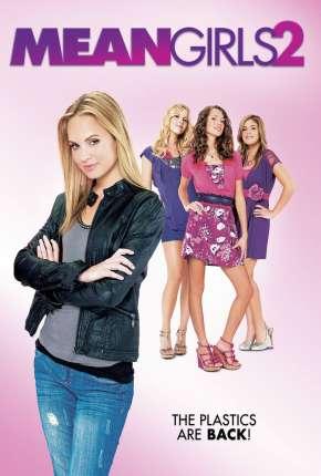 Meninas Malvadas 2 - Mean Girls 2 Download