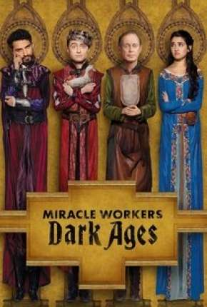 Miracle Workers - 2ª Temporada Download