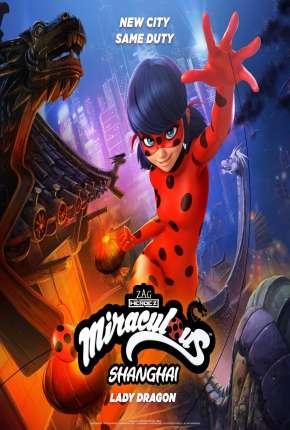 Miraculous World - Xangai, A Lenda de LadyDragon Download