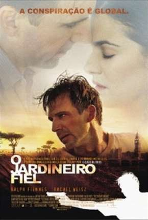 O Jardineiro Fiel - The Constant Gardener Download