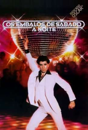 Os Embalos de Sábado à Noite - Saturday Night Fever Download