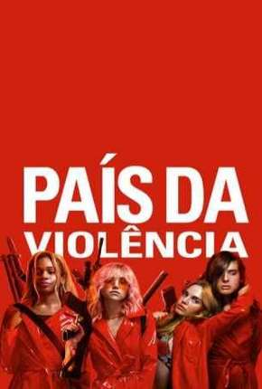 País da Violência - Assassination Nation Download