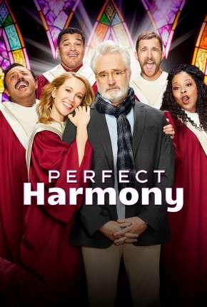 Perfect Harmony - 1ª Temporada Completa Download