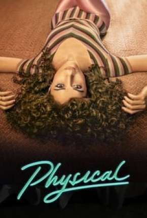 Physical - 1ª Temporada Completa Legendada Download