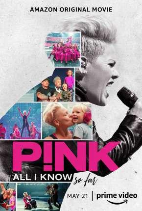 P!nk - All I Know So Far - Legendado Download