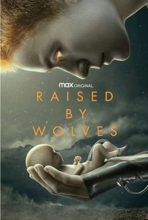 Raised by Wolves - 1ª Temporada Completa Download