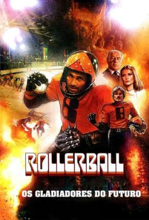 Rollerball - Os Gladiadores do Futuro Download