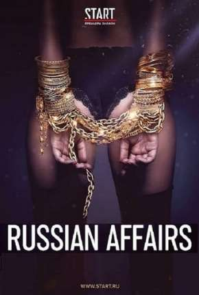Russian Affairs - Soderzhanki - 2ª Temporada Download