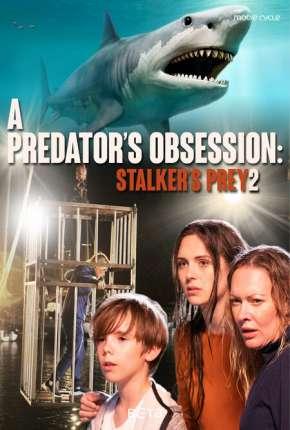 Stalkers Prey 2 - Legendado Download
