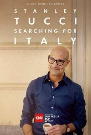 Stanley Tucci - Searching for Italy - 1ª Temporada Completa Legendada Download