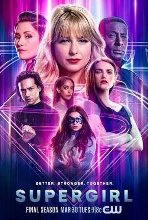 Supergirl - 6ª Temporada Legendada Download