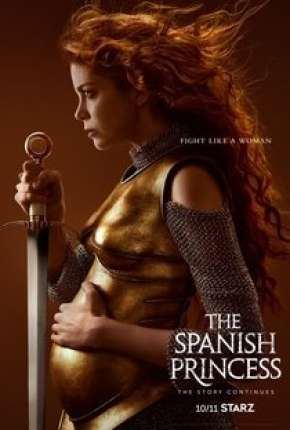 The Spanish Princess - 2ª Temporada Dublada Download