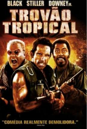 Trovão Tropical - Versão do Cinema - Tropic Thunder - Version Theatrical Download