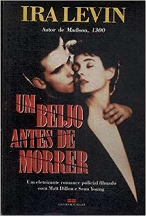 Um Beijo Antes de Morrer Download