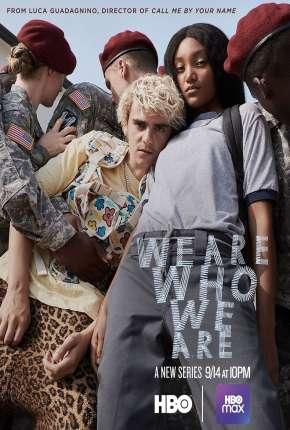 We Are Who We Are - 1ª Temporada Legendada Download